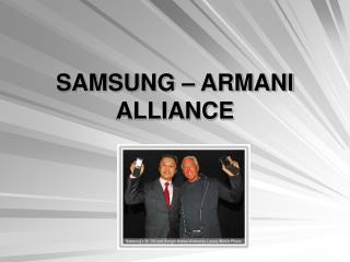 SAMSUNG   ARMANI ALLIANCE