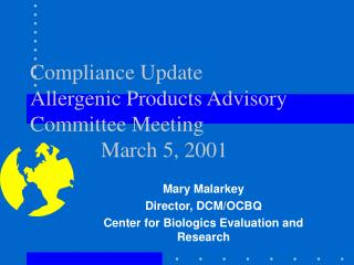 Compliance Update Allergenic Products Advisory Committee Meeting   March 5, 2001