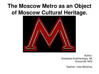 The Moscow Metro as an Object of Moscow Cultural Heritage.