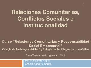Relaciones Comunitarias, Conflictos Sociales e Institucionalidad   Curso  Relaciones Comunitarias y Responsabilidad Soci