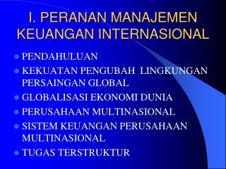 I. PERANAN MANAJEMEN KEUANGAN INTERNASIONAL