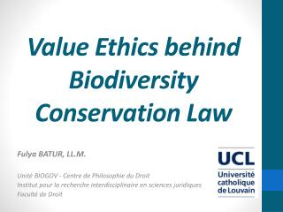 Value Ethics behind Biodiversity Conservation Law