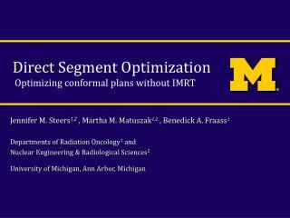Direct Segment Optimization  Optimizing conformal plans without IMRT