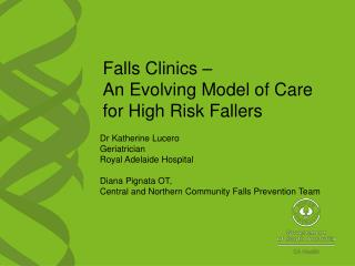 Falls Clinics     An Evolving Model of Care for High Risk Fallers
