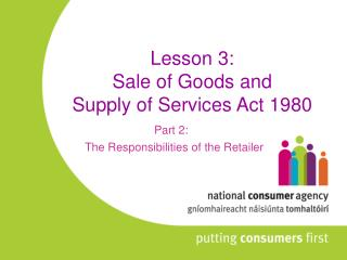 Lesson 3: Sale of Goods and  Supply of Services Act 1980