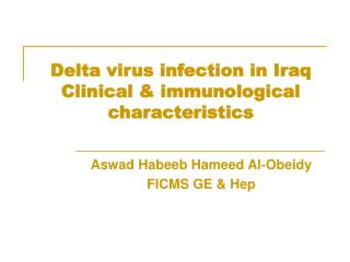 Delta virus infection in Iraq  Clinical  immunological characteristics