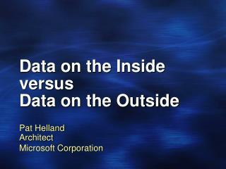 Data on the Inside versus  Data on the Outside