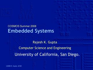 COSMOS Summer 2008 Embedded Systems