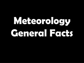 Meteorology General Facts