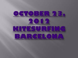 OCTOBER 23, 2012 Kitesurfing Barcelona