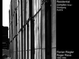 Residential complex Graz-Stra gang Austria              Florian Riegler Roger Rieve  1992-1994