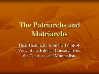 The Patriarchs and Matriarchs