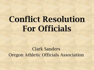 Conflict Resolution For Officials