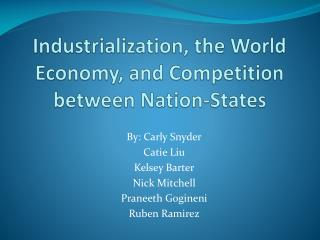 Industrialization, the World Economy, and Competition between Nation-States