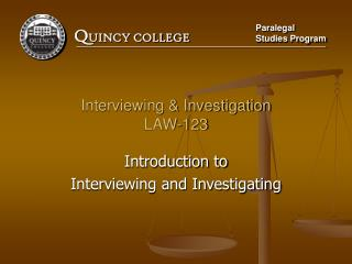 Interviewing  Investigation LAW-123