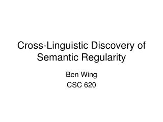 Cross-Linguistic Discovery of Semantic Regularity