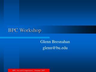 BPC Workshop