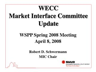 WECC  Market Interface Committee   Update