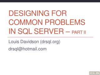 Designing for Common Problems in SQL Server   Part II