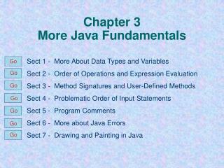 Chapter 3 More Java Fundamentals
