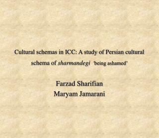 Cultural schemas in ICC: A study of Persian cultural schema of sharmandegi  being ashamed