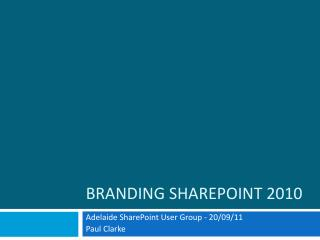 Branding SharePoint 2010
