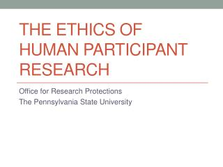 The Ethics of Human Participant Research