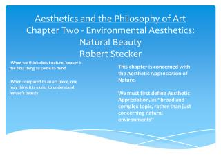 Aesthetics and the Philosophy of Art  Chapter Two - Environmental Aesthetics: Natural Beauty Robert Stecker
