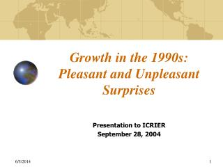 Growth in the 1990s: Pleasant and Unpleasant Surprises