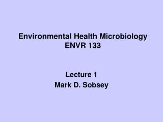 Environmental Health Microbiology ENVR 133