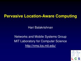 Pervasive Location-Aware Computing