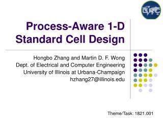 Process-Aware 1-D Standard Cell Design