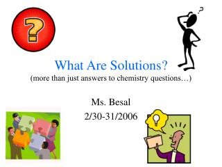 What Are Solutions more than just answers to chemistry questions