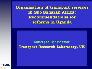 Organisation of transport services in Sub Saharan Africa: Recommendations for  reforms in Uganda