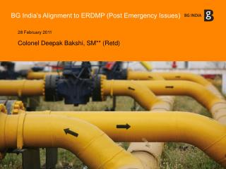 BG India s Alignment to ERDMP Post Emergency Issues
