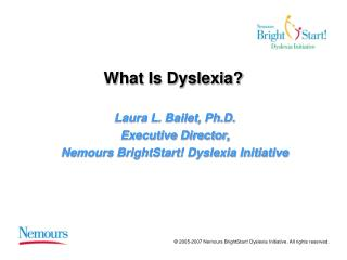 2005-2007 Nemours BrightStart Dyslexia Initiative. All rights reserved.