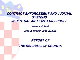 CONTRACT ENFORCEMENT AND JUDICIAL SYSTEMS IN CENTRAL AND EASTERN EUROPE