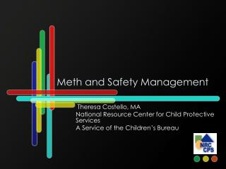 Meth and Safety Management