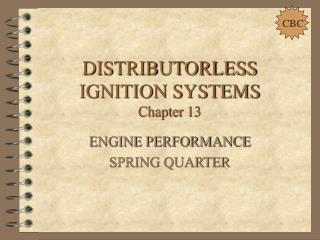 DISTRIBUTORLESS  IGNITION SYSTEMS Chapter 13