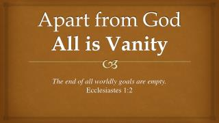 Apart from God  All is Vanity