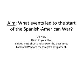 Aim: What events led to the start of the Spanish-American War