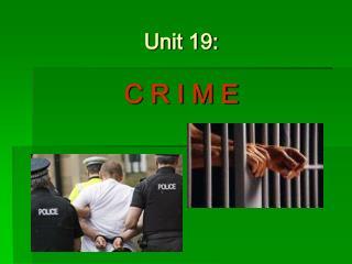 Unit 19:   C R I M E
