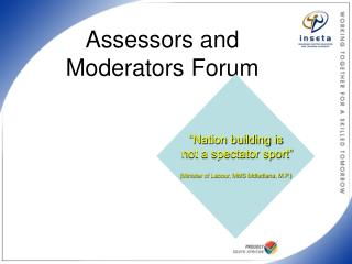 Assessors and Moderators Forum