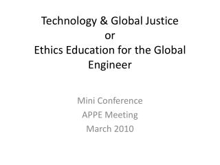 Technology  Global Justice or Ethics Education for the Global Engineer