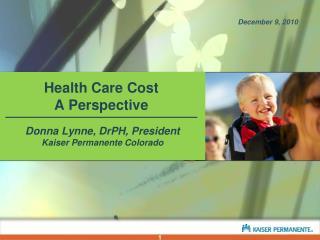 Donna Lynne, DrPH, President Kaiser Permanente Colorado