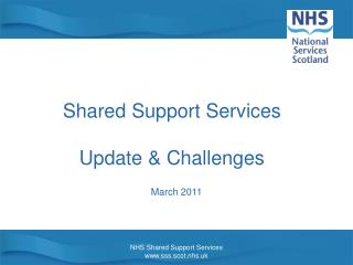 Shared Support Services  Update  Challenges