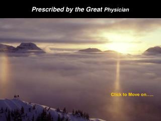 Prescribed by the Great Physician