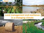 Land management and resilience in a changing climate