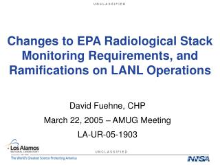 Changes to EPA Radiological Stack Monitoring Requirements, and Ramifications on LANL Operations