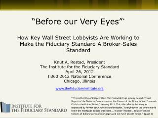 Before our Very Eyes   How Key Wall Street Lobbyists Are Working to Make the Fiduciary Standard A Broker-Sales Standard